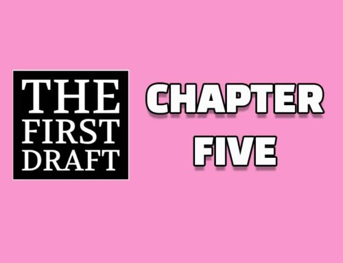 The First Draft – Chapter 5