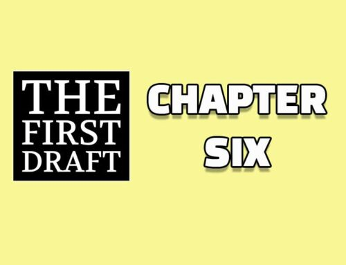 The First Draft – Chapter 6