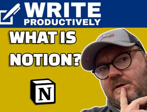WRITE PRODUCTIVELY – What Is Notion? (And Why Writers Should Use It)