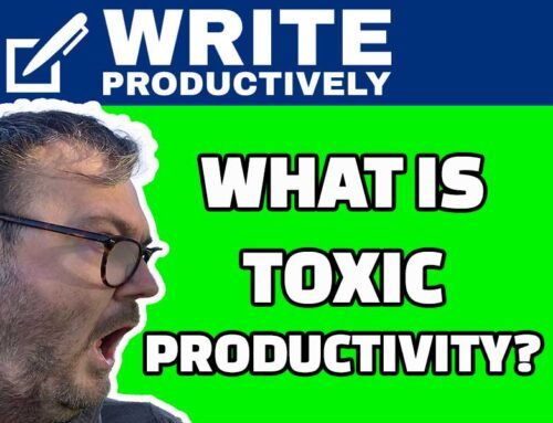 WRITE PRODUCTIVELY – What Is Toxic Productivity?