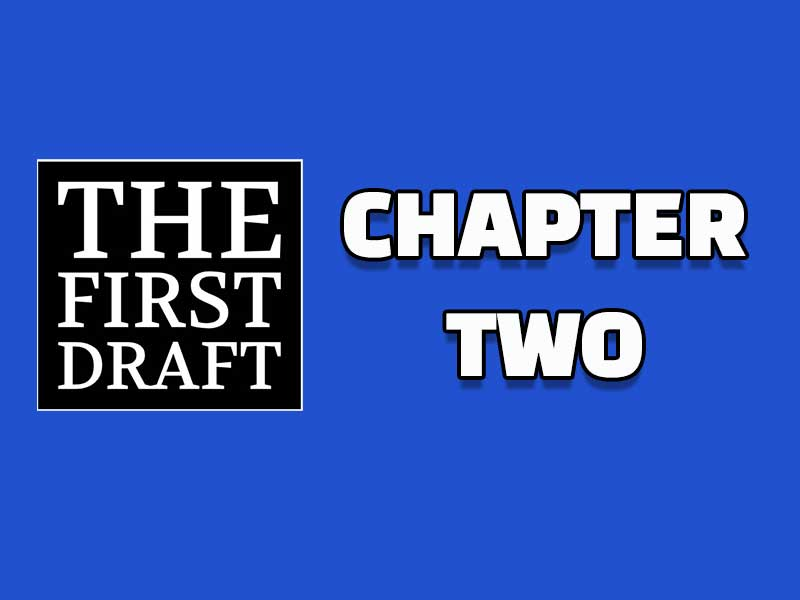 The First Draft – Chapter Two