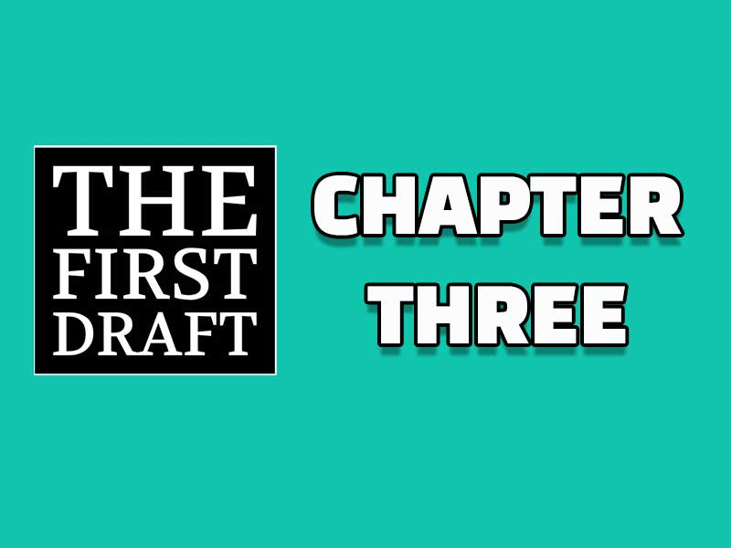 The First Draft – Chapter 3