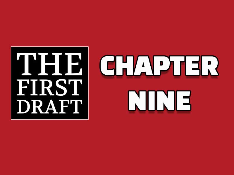 The First Draft – Chapter 9