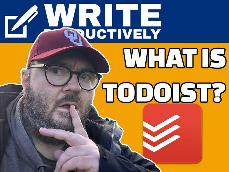 WRITE PRODUCTIVELY – What Is ToDoist? (And Why Writers Should Use It)